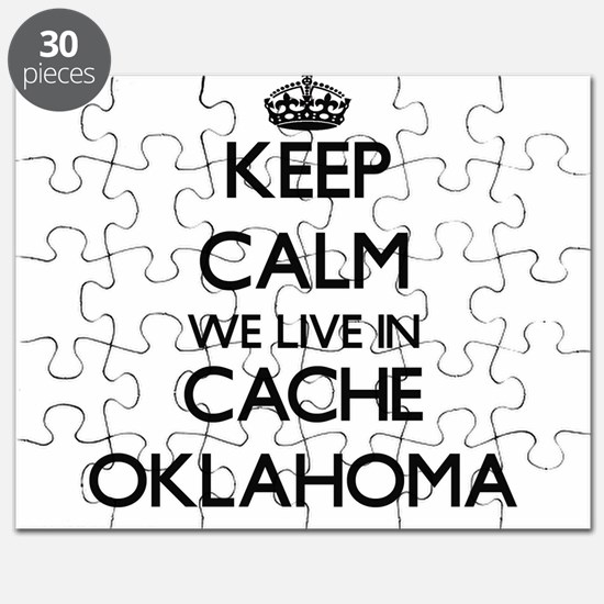 Keep calm we live in Cache Oklahoma Puzzle