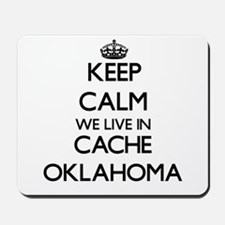 Keep calm we live in Cache Oklahoma Mousepad