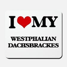 I love my Westphalian Dachsbrackes Mousepad