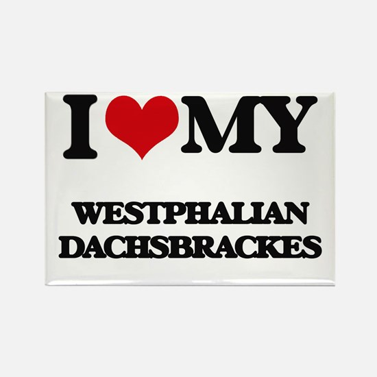I love my Westphalian Dachsbrackes Magnets