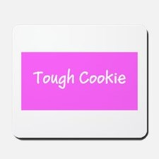 Tough Cookie Breast Cancer Pink for Flo Mousepad