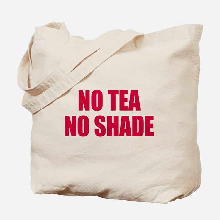 No tea no shade Tote Bag
