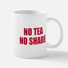 No tea no shade Mug