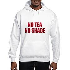 No tea no shade Hoodie