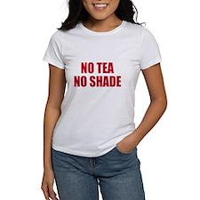 No tea no shade Tee
