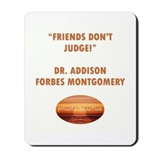 FRIENDS DON'T JUDGE Mousepad