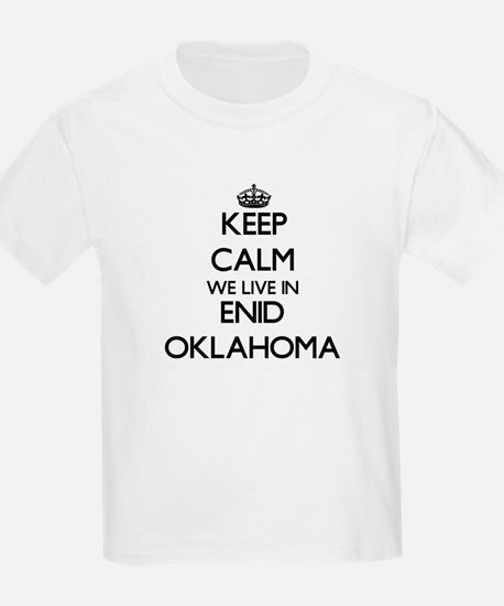 Keep calm we live in Enid Oklahoma T-Shirt