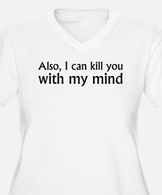 Kill You With My Mind T-Shirt