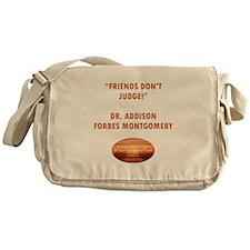 FRIENDS DON'T JUDGE Messenger Bag