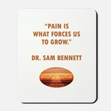 PAIN FORCES US TO GROW Mousepad