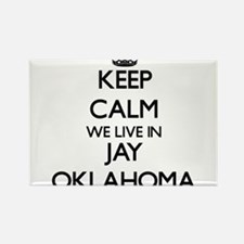 Keep calm we live in Jay Oklahoma Magnets