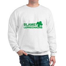 Blame the Leprechauns Sweatshirt