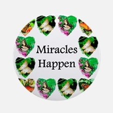 MIRACLES HAPPEN Ornament (Round)