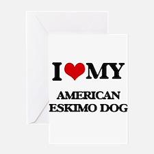 I love my American Eskimo Dog Greeting Cards
