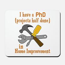 I HAVE A PHD Mousepad