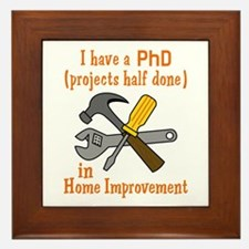 I HAVE A PHD Framed Tile