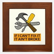 IT AINT BROKE Framed Tile