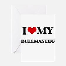 I love my Bullmastiff Greeting Cards