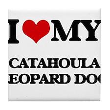I love my Catahoula Leopard Dog Tile Coaster