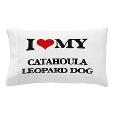 I love my Catahoula Leopard Dog Pillow Case