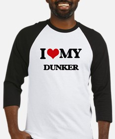 I love my Dunker Baseball Jersey