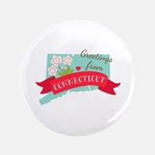 "Greetings from Connecticut 3.5"" Button"