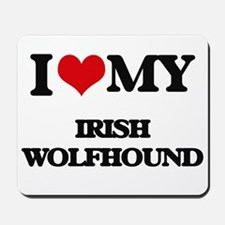 I love my Irish Wolfhound Mousepad
