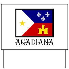 ACADIANA Yard Sign