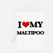 I love my Maltipoo Greeting Cards