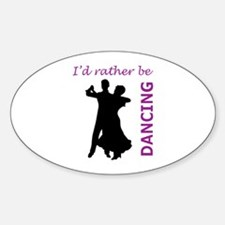RATHER BE DANCING Decal