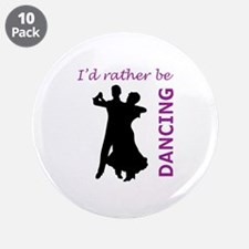 """RATHER BE DANCING 3.5"""" Button (10 pack)"""