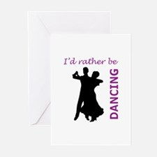 RATHER BE DANCING Greeting Cards