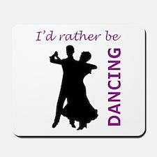 RATHER BE DANCING Mousepad