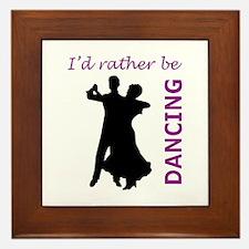 RATHER BE DANCING Framed Tile