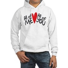All of me loves all of you Hoodie
