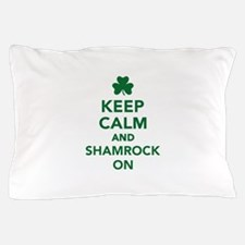 Keep calm and shamrock on Pillow Case