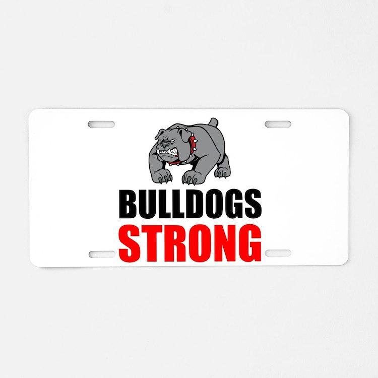 Bulldogs Strong Aluminum License Plate