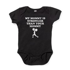 My Mommy Is Stronger Than Your Mommy Baby Bodysuit