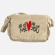 All of me loves all of you Messenger Bag