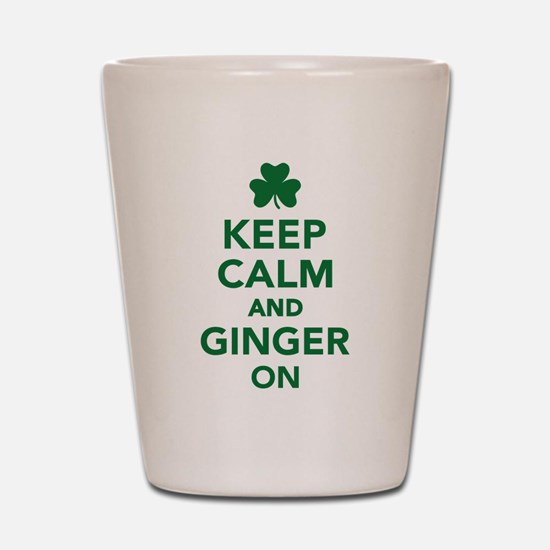 Keep calm and ginger on Shot Glass