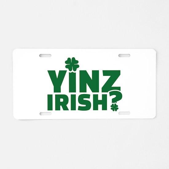 Yinz irish Aluminum License Plate