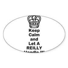 Keep Calm and Let A REILLY Handle It! Decal