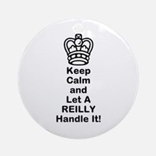 Keep Calm and Let A REILLY Handle It! Ornament (Ro
