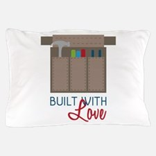 Built with Love Pillow Case