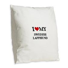 I love my Swedish Lapphund Burlap Throw Pillow