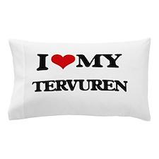 I love my Tervuren Pillow Case