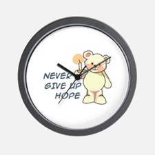 NEVER GIVE UP HOPE Wall Clock