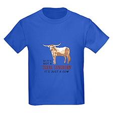 IF ITS NOT A LONGHORN T-Shirt