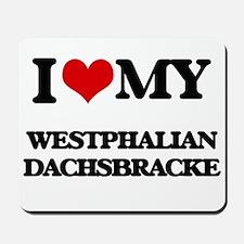I love my Westphalian Dachsbracke Mousepad