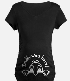 Daddy Was Here Black Maternity T-Shirt